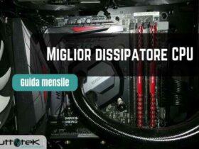 Migliori dissipatori CPU da acquistare
