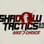 Shadow Tactics: Blades of the Shogun - Aiko´s Choice: il trailer gameplay thumbnail